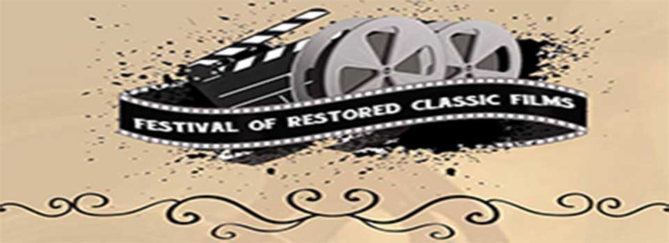 Festival of Restored Classic Films